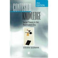 Contested Knowledge. Social Theory In The Postmodern Era