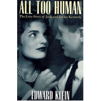 All Too Human. The Love Story Of Jack And Jackie Kennedy