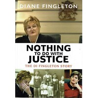 Nothing To Do With Justice. The Di Fingleton Story