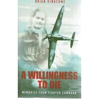 A Willingness To Die. Memories From Fighter Command