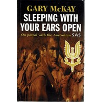Sleeping with Your Ears Open. On Patrol with the Australian SAS