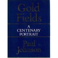 Consolidated Gold Fields. A Centenary Portrait