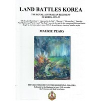 Land Battles Korea. The Royal Australian Regiment In Korea 1951-53