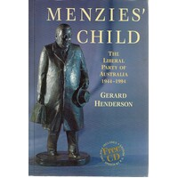 Menzies Child. The Liberal Party Of Australia 1944-1994