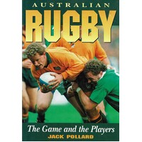 Australian Rugby. The Game And Players