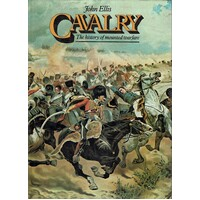Cavalry. The History Of Mounted Warfare