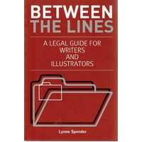 Between The Lines. A Legal Guide For Writers And Illustrators