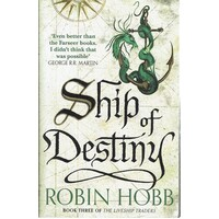 Ship Of Destiny. Book Three Of The Liveship Traders