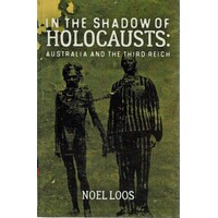In The Shadow Of Holocausts. Australia And The Third Reich