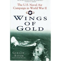 Wings Of Gold.The U.S. Naval Air Campaign In World War II