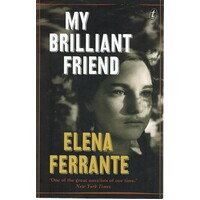 My Brilliant Friend. The Neapolitan Novels, Book One