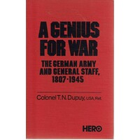 A Genius For War. The German Army And General Staff, 1807-1945