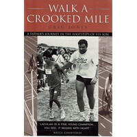 Walk A Crooked Mile. A Father's Journey In The Footsteps Of His Son