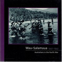 Wau-Salamaua 1942-43. Australians in the Pacific War.