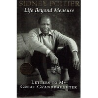 Life Beyond Measure. Letters To My Great Granddaughter