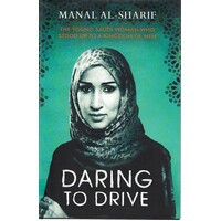 Daring To Drive. A Gripping Account Of One Woman's Home-grown Courage That Will Speak To The Fighter In All Of Us
