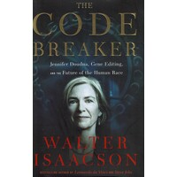 The Code Breaker. Jennifer Doudna, Gene Editing, And The Future Of The Human Race