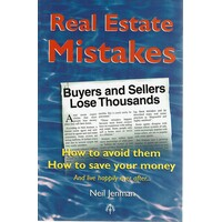 Real Estate Mistakes. How To Avoid Them, How To Save Your Money, And Live Happily Ever After.