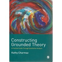 Constructing Grounded Theory. A Practical Guide Through Qualitative Analysis