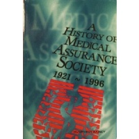 A History Of Medical Assurance Society 1921-1996