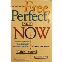 Free Perfect, And Now. A CEO's True Story