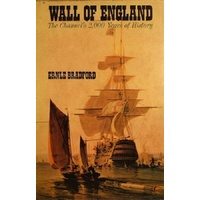Wall Of England. The Channel's 2,000 Years Of History
