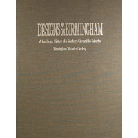 Designs on Birmingham. A Landscape History of a Southern City and Its Suburbs