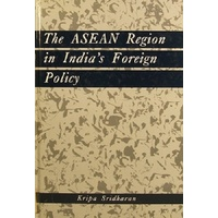 The Asean Region In India's Foreign Policy
