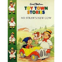 Toy Town Stories. Mr Straw's New Cow