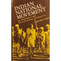 Indian National Movement. Its Ideological and Socio-Economic Dimensions