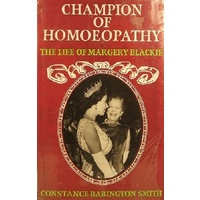 Champion Of Homoeopathy. The Life Of Margery Blackie