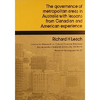 The Governance Of Metropoitan Areas In Australia With Lessons From Canadian And American Experience