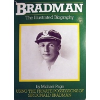 Bradman. The Illustrated Biography