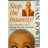 Stop The Insanity. Change The Way You Look And Feel Forever