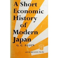 A Short Economic History Of Modern Japan.