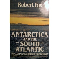 Antarctica And The South Atlantic. Discovery, Development And Dispute