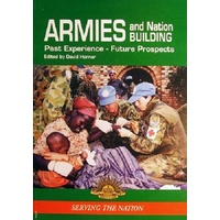 Armies And Nation Building. Past Experience - Future Prospects
