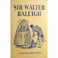 Sir Walter Raleigh. A Ladybird Book