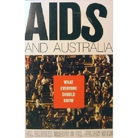 Aids And Australia. What Everyone Should Know.