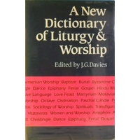 A New Dictionary Of Liturgy & Worship