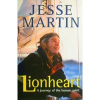 Lionheart. A Journey Of The Human Spirit.