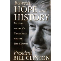 Between Hope And History. Meeting America's Challenges For The 21st Century