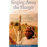 Singing Away the Hunger. Stories of a Life in Lesotho