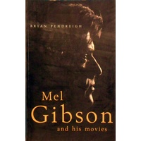 Mel Gibson And His Movies