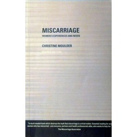 Miscarriage. Women's Experience And Needs