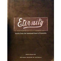 Eternity. Stories From The Emotional Heart Of Australia