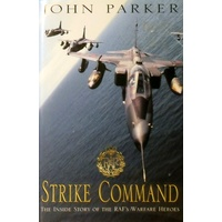 Strike Command. The Inside Story Of The RAF's Warfare Heroes