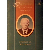 The Founding Of Australian Demography. A Tribute To W. D. Borrie.
