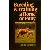 Breeding & Training A Horse Or Pony