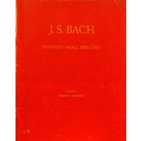 J. S. Bach. Eighteen Small Preludes